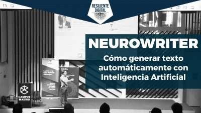 Neurowriter - Cómo generar texto automáticamente con Inteligencia Artificial
