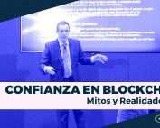Confianza en Blockchain: Mitos y Realidades