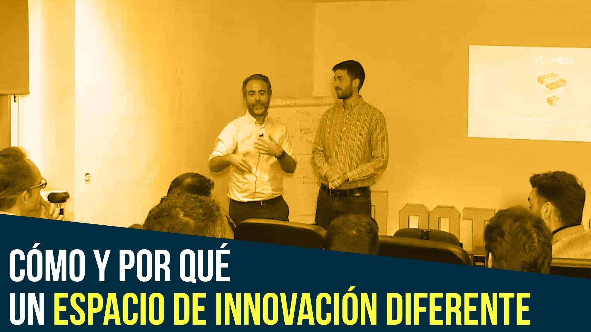 Cómo y Por Qué un Espacio de Innovación diferente