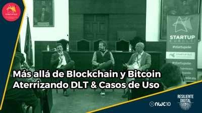 Más allá de Blockchain y Bitcoin. Aterrizando DLT - Casos de Uso