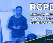 RGPD Límites y Retos en la Gestión de Datos Personales