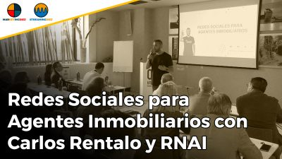 Redes Sociales para Agentes Inmobiliarios con RNAI y Carlos Rentalo