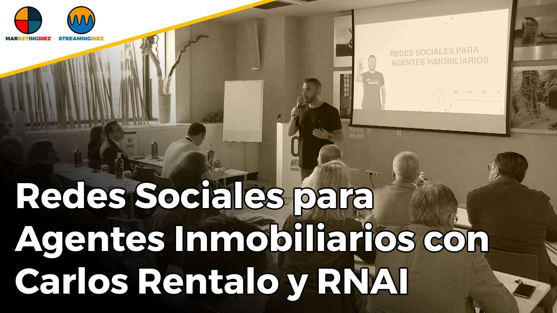 Redes Sociales para Agentes Inmobiliarios con Carlos Rentalo y RNAI