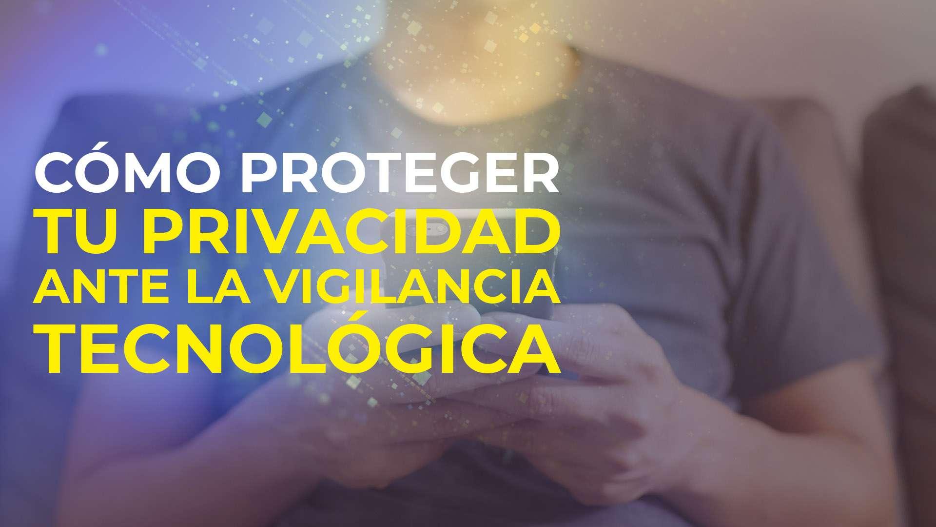 Cómo Proteger tu Privacidad