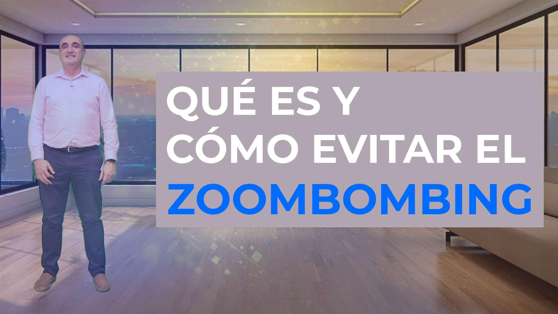 Qué es y cómo evitar el Zoombombing